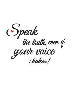 Speak the truth, even if your voice shakes Boutique Les Mots de Myra