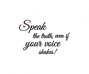 Speak the truth, even if your voice shakes Boutique Les Mots de Myra