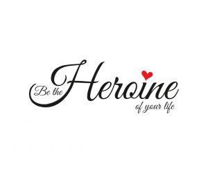 T-shirt Be the heroine of your life Les Mots de Myra